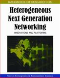 Handbook of Research on Heterogeneous Next Generation Networking : Innovations and Platforms, Kotsopoulos, Stavros and Ioannou, Konstantinos, 1605661082