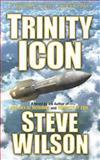 Trinity Icon, Steven Wilson, 161808108X