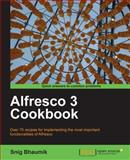 Alfresco 3 Cookbook, Bhaumik, Snig, 184951108X