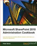 Microsoft SharePoint 2010 Administration Cookbook, Serzo, Peter, 1849681082