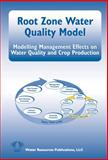 Root Zone Water Quality Model : Modelling Management Effects on Water Quality and Crop Production, Ahuja, Lajpat and Rojas, K. W., 1887201084