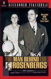 The Man Behind the Rosenbergs, Alexander Feklisov and Sergei Kostin, 1929631081
