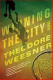 Winning the City Redux, Theodore Weesner, 1938231082