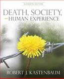 Death, Society and Human Experience, Kastenbaum and Kastenbaum, Robert J., 0205001084