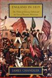 England in 1819 : The Politics of Literary Culture and the Case of Romantic Historicism, Chandler, James, 0226101088