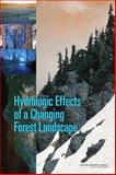 Hydrologic Effects of a Changing Forest Landscape, Committee on Hydrologic Impacts of Forest Management, 0309121086