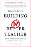 Building a Better Teacher, Elizabeth Green, 0393351084