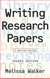 Writing Research Papers, Walker, Melissa, 0393971082