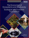 The Economics of Ecosystems and Biodiversity : Ecological and Economic Foundations, , 0415501083