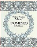 Idomeneo in Full Score, Wolfgang Amadeus Mozart, 0486271080