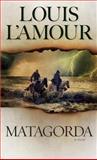 Matagorda, Louis L'Amour, 0553281089