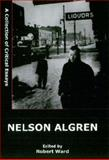 Nelson Algren : A Collection of Critical Essays, Ward, Robert, 0838641083