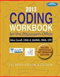 2013 Coding Workbook for the Physician's Office, Covell, Alice, 1133941087