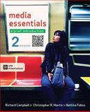 Media Essentials : A Brief Introduction, Campbell, Richard and Martin, Christopher, 1457601087