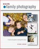Digital Family Photography, Ilex Press Ltd. Staff and Wright, Michael, 1592001084