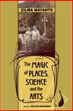 The Magic of Places, Science and the Arts, Zilma Mayants, 1934881082