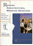 Reading Architectural Working Drawings : Basics, Residential and Light Construction, Muller, Edward J., 0134401085