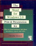 The Word for Windows 2.0 : Print and Presentation Kit, Solomon, Christine, 0201581086