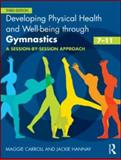 Developing Physical Health Fitness and Well-Being Through Gymnastics Activities (7-11), Carroll, Maggie and Hannay, Jackie, 0415591082