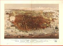 Historic Lithographs of San Francisco : A Catalogue Raisonné, Baird, Joseph Armstrong, Jr. and Evans, Edwin Clyve, 0815001088