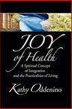 Joy of Health, Kathy Oddenino, 0923081089