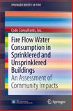 Fire Flow Water Consumption in Sprinklered and Unsprinklered Buildings : An Assessment of Community Impacts, Consultants, Inc.,  Code, Code, 1461481082