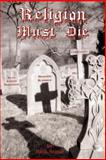 Religion Must Die, Stanit, Rich, 1585091081