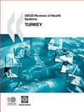 Oecd Reviews of Health Systems/Examens de l'Ocde des SystèMes de Santé Turkey, World Bank Staff, 9264051082