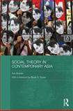 Social Theory in Contemporary Asia, Brooks, Ann, 0415551099