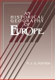 An Historical Geography of Europe, Pounds, Norman J., 0521311098
