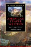 The Cambridge Companion to American Travel Writing, Bendixen, Alfred, 0521861098