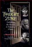 The Twilight Zone : Unlocking the Door to a Television Classic, Grams, Martin, 0970331096