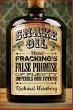 Snake Oil, Richard Heinberg, 0976751097