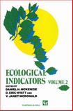 Ecological Indicators : Volume 2, McKenzie, Daniel H. and Hyatt, D. Eric, 1461371090
