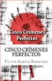 Cinco Crímenes Perfectos, Víctor Barquero, 1495341097