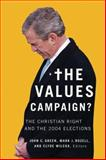 The Values Campaign? : The Christian Right and the 2004 Elections, , 1589011090
