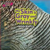 My Skin Is Gray and Wrinkly (Walrus), Joyce Markovics, 1627241094