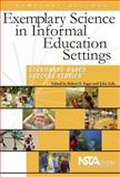 Exemplary Science in Informal Education Settings : Standards-Based Success Stories, Robert E. Yager, 1933531096