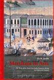 Merchant in Asia : The Trade of the Dutch East India Company During the Eighteenth Century, Jacobs, E. M., 9057891093