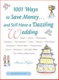 1001 Ways to Save Money... and Still Have a Dazzling Wedding, Naylor, Sharon, 0658021095