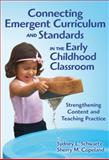 Connecting Emergent Curriculum and Standards in the Early Childhood Classroom 9780807751091