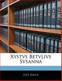 Xystvs Betvlivs Svsanna, Sixt Birck, 1141111098
