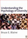 Understanding the Psychology of Diversity, Blaine, Bruce E., 1412921090