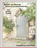 History and Heritage Rescued and Remembered, the Bolton Family, Carol Peak, 1463721099