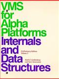 VMS for Alpha Platforms Internals and Data Structures Vol. 1 : Preliminary Edition, Goldenberg, Ruth E. and Saravanan, Saro, 1555581099