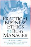 Practical Business Ethics for the Busy Manager, Browne, M. Neil and Giampetro-Meyer, Andrea, 0130481092