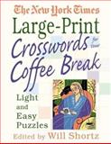 The New York Times Large-Print Crosswords for Your Coffee Break, Will Shortz and New York Times Staff, 0312331096
