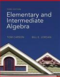 Elementary and Intermediate Algebra, Carson, Tom and Jordan, Bill E., 0321621093