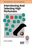 Interviewing and Selecting High Performers, Smalley, Larry R., 0787951099