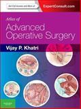 Atlas of Advanced Operative Surgery : Expert Consult - Online and Print, Khatri, Vijay P., 1416041095
